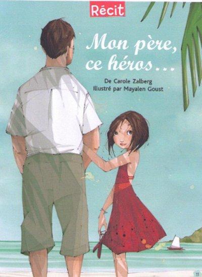 Mon père ce héros, livre jeunesse de Carole Zalberg, 2008